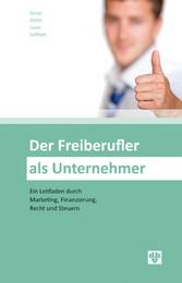 Der Freiberufler als Unternehmer (Ausgabe Öster...