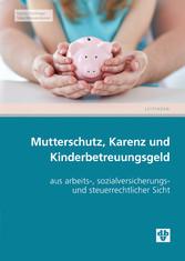 Mutterschutz, Karenz & Kinderbetreuungsgeld (Au...