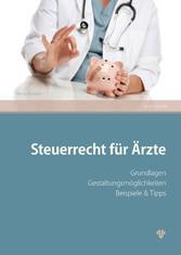 Steuerrecht für Ärzte (Ausgabe Österreich) - Gr...