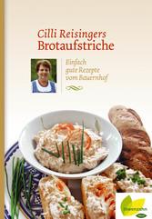 Cilli Reisingers Brotaufstriche - Einfach gute ...