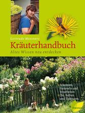Gertrude Messners Kräuterhandbuch - Altes Wisse...