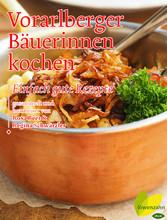 Vorarlberger Bäuerinnen kochen - Einfach gute R...