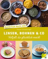 Natürlich koch ich! Linsen, Bohnen & Co - Vielf...