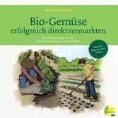 Bio-Gemüse erfolgreich direktvermarkten - Der P...