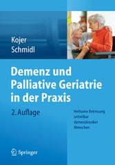 Demenz und Palliative Geriatrie in der Praxis -...