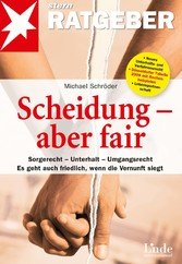Scheidung - aber fair - Sorgerecht - Unterhalt ...