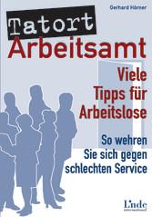 Tatort Arbeitsamt - Viele Tipps für Arbeitslose...