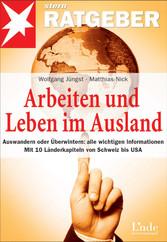 Arbeiten und Leben im Ausland - Auswandern oder...