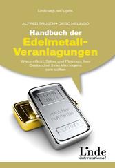 Handbuch der Edelmetall-Veranlagungen - Warum G...