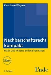 Nachbarschaftsrecht kompakt - Praxis und Theori...