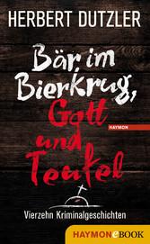 Bär im Bierkrug, Gott und Teufel - Vierzehn Kri...