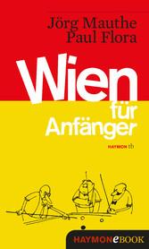 Wien für Anfänger - Vorläufige Bruchstücke zum ...