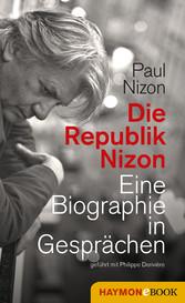 Die Republik Nizon - Eine Biographie in Gespräc...