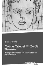 Tobias Triebel *** Zwölf Kreuzer - Krieg und Fr...