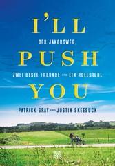 Ill push you - Der Jakobsweg, zwei beste Freund...