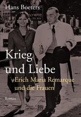Krieg und Liebe - Erich Maria Remarque und die ...