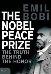 The Nobel Peace Prize - The Turth Behind The Honor
