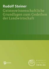 Geisteswissenschaftliche Grundlagen zum Gedeihe...