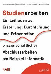Studienarbeiten - Ein Leitfaden zur Erstellung,...