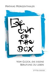 Out of the Box - Vom Glück, die eigene Berufung...