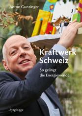 Kraftwerk Schweiz - So gelingt die Energiewende