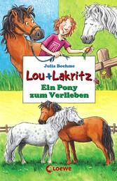 Lou + Lakritz 5 - Ein Pony zum Verlieben