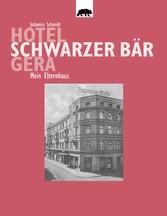 Hotel Schwarzer Bär Gera - Mein Elternhaus