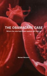 The Obamacare Case - Where the new healthcare s...