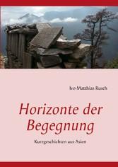 Horizonte der Begegnung - Kurzgeschichten aus A...