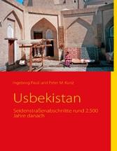 Usbekistan - Seidenstraßenabschnitte rund 2.500 Jahre danach