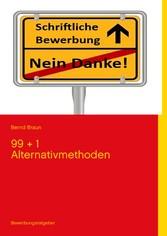 Schriftliche Bewerbung - Nein Danke! - 99 + 1 A...