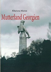 Mutterland Georgien
