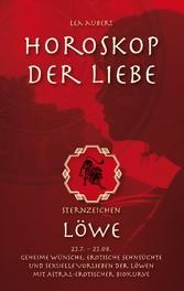 Horoskop der Liebe - Sternzeichen Löwe - Geheim...