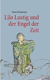 Lilo Lustig und der Engel der Zeit - Die Geschi...