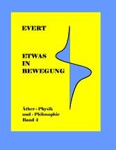 Etwas in Bewegung - Äther-Physik und -Philosoph...