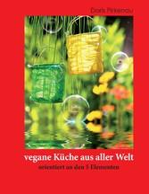 vegane Küche aus aller Welt - orientiert an den...