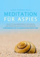 Meditation für Aspies - Täglich anzuwendende Te...