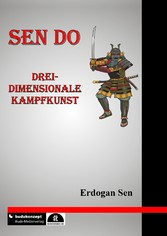 Sen Do - Drei-dimensionale Kampfkunst