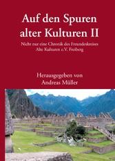 Auf den Spuren alter Kulturen - Band II - Nicht...