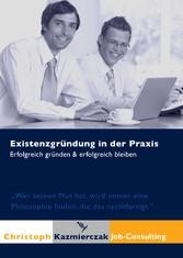 Existenzgründung in der Praxis - Erfolgreich gr...