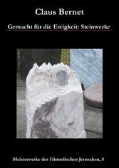 Gemacht für die Ewigkeit: Steinwerke - Meisterwerke des Himmlischen Jerusalem, 8