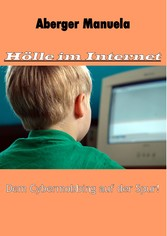 Hölle im Internet - Dem Cybermobbing auf der Spur
