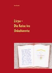 Lirpa - Die Reise ins Unbekannte
