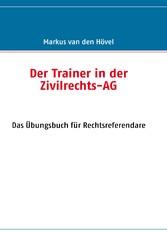 Der Trainer in der Zivilrechts-AG - Das Übungsb...