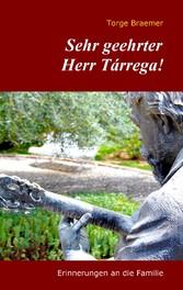 Sehr geehrter Herr Tárrega! - Erinnerungen an d...