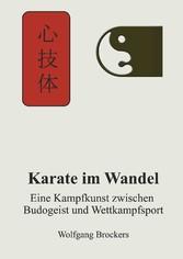 Karate im Wandel - Eine Kampfkunst zwischen Bud...