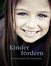 Kinder fördern - Das Praxisbuch für Nachahmer