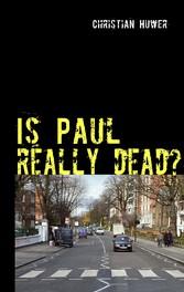 Is Paul really dead? - Gedanken über den Sinn o...