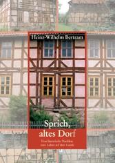 Sprich, altes Dorf - Eine literarische Nachlese...