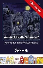 Wo steckt Kalle Schröder? - Abenteuer in der Wa...